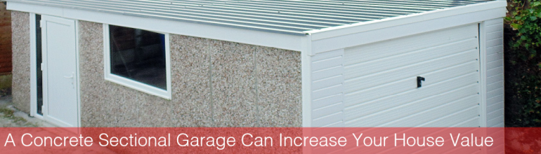 A Concrete Sectional Garage Can Increase Your House Value