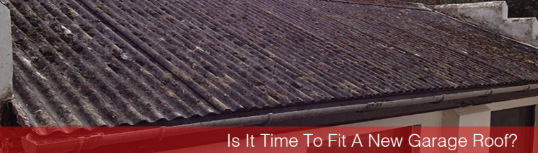 Is It Time To Fit A New Garage Roof?